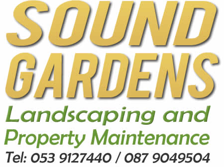 Sound Gardens Gardening Maintenance Landscaping Wexford Wicklow Dublin